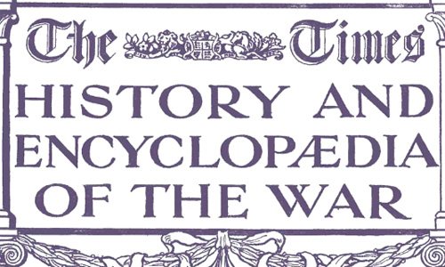 The Times History and Encyclopaedia of the War: British Propaganda in Enemy Countries