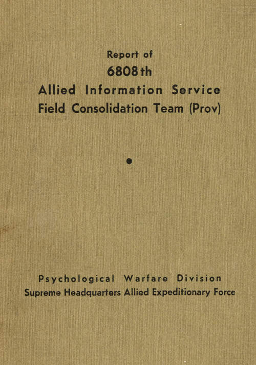 Report of 6808th Allied Information Service Field Consolidation Team (Prov)