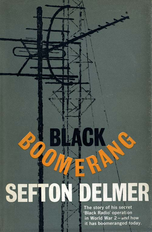 Black Boomerang, An Autobiography, Volume Two by Sefton Delmer (Secker and Warburg, 1962)