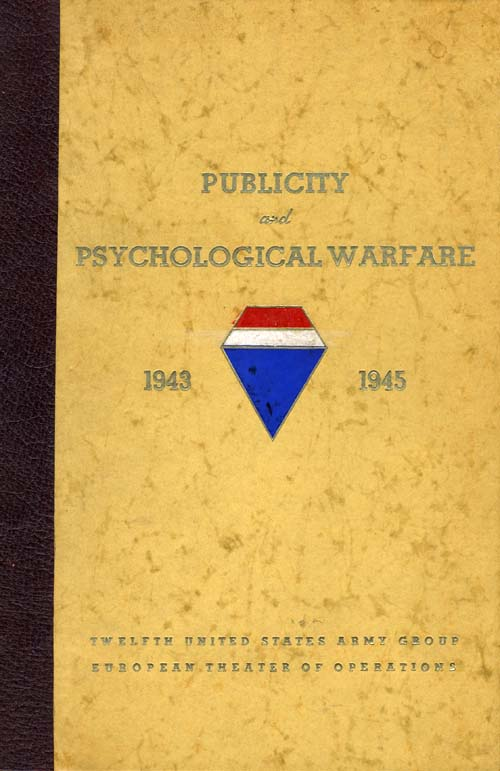 Publicity and Psychological Warfare, 1943-1945