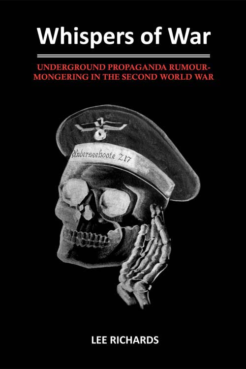Whispers of War - The British World War II rumour campaign by Lee Richards