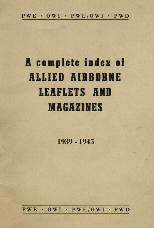 A Complete Index of Allied Airborne Leaflets and Magazines 1939-1945