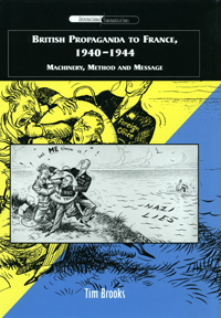 British Propaganda to France, 1940-1944: Machinery, Method and Message by Tim Brooks, Edinburgh University Press, 2007, ISBN: 978-0748625192