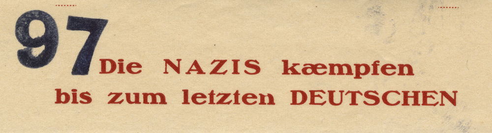 Random PSYOP leaflet - The NAZIS are fighting until the last GERMAN