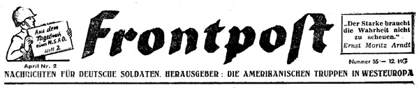 Frontpost - News for German soldiers. Publisher: American troops in West Europe
