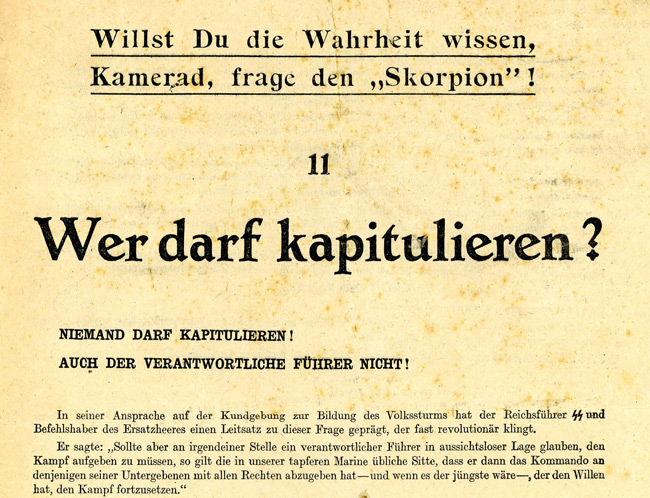 "Leaflet-newspapers: Captured German  officers, when interrogated about this British production, described it as  ""fantastisch"". It was free of mistakes and was not obviously a forgery."