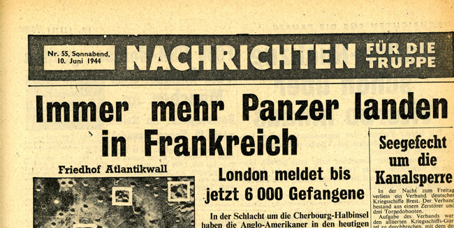 Leaflet-newspapers: Fig. 21. This edition, dropped just after D-Day, adds to  the Germans' woes by describing the growing might of the Allied invasion  armies.