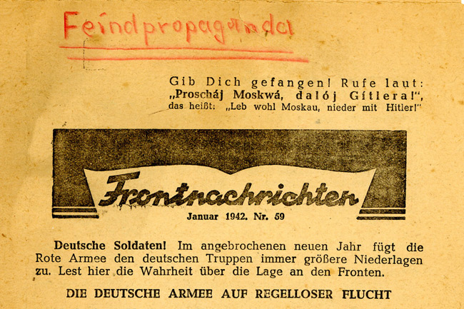 "Leaflet-newspapers: Fig. 23. This leaflet/newspaper was picked up in Russia  by a German officer. As required by regulations, the word ""Feindpropaganda""  (Enemy propaganda) was written on it before it was handed in."