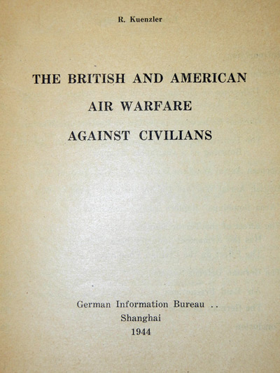 The British and American Air Warfare against Civilians - A German Propaganda Booklet Printed in Shanghai