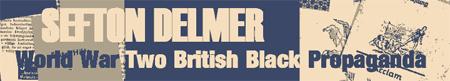 Sefton Delmer Black Propaganda