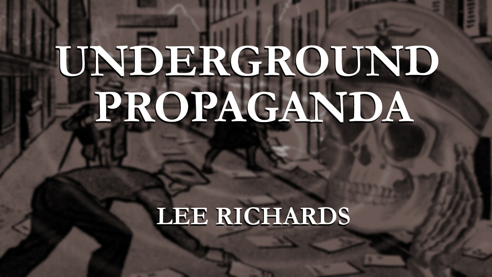 Underground Propaganda against Nazi Germany - A talk by Lee Richards, May 2014